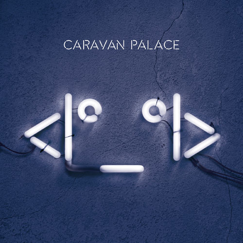 Caravan Palace - Human Leather Shoes For Crocodile Dandies (on plusfm.net)