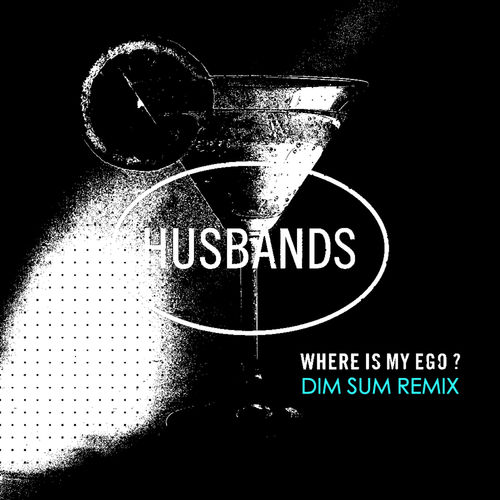 Husbands - Where Is My Ego ? (Dim Sum Remix) (on plusfm.net)