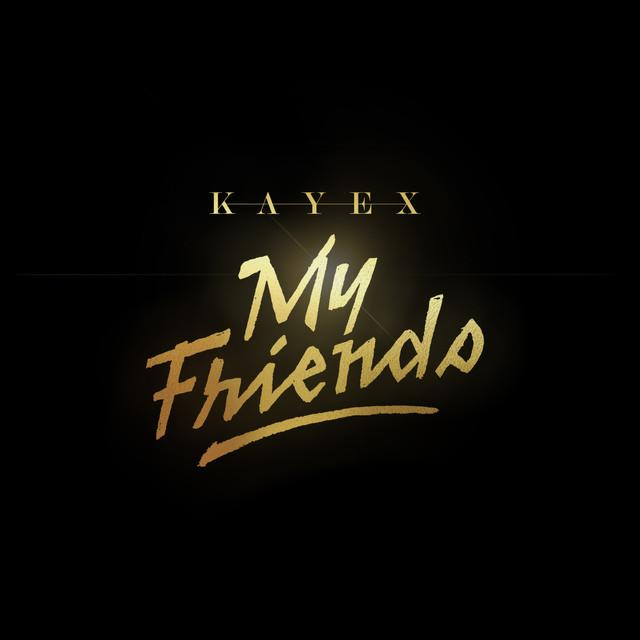 Kayex - My Friends (on plusfm.net)