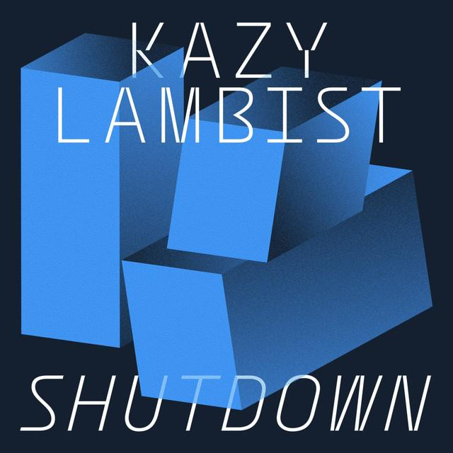 Kazy Lambist - Shutdown (on plusfm.net)